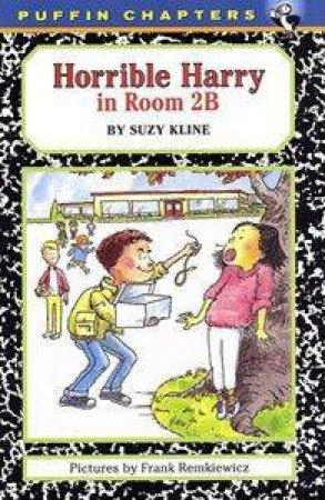 Horrible Harry in Room 2b by Suzy Kline & Frank Remkiewicz
