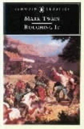 Roughing It by Mark Twain & Hamlin Hill & Samuel Langhorne Clemens