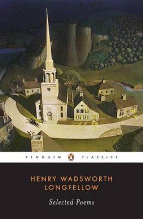 Selected Poems by Henry Wadsworth Longfellow & Lawrence Buell