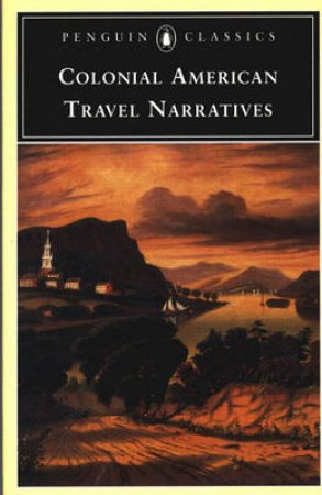 Colonial American Travel Narratives by Wendy Martin