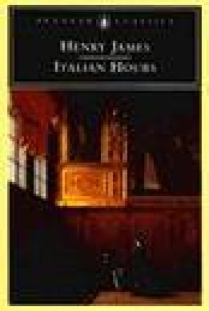 Italian Hours by Henry James & John Auchard