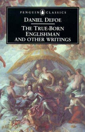 The True-Born Englishman & Other Writings by Daniel Defoe & Philip Nicholas Furbank & W. R. Owens