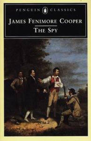 The Spy by James Fenimore Cooper & Wayne Franklin & Wayne Franklin