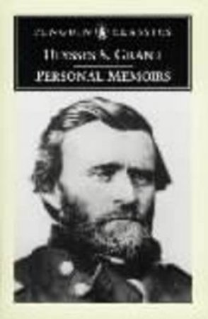 Personal Memoirs of U.S. Grant by Ulysses S. Grant & James M. McPherson