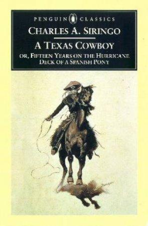 A Texas Cowboy by Charles A. Siringo & Richard W. Etulain