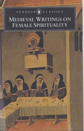 Medieval Writings on Female Spirituality by Elizabeth Spearing