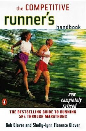 The Competitive Runner's Handbook by Bob Glover & Shelly-Lynn Florence Glover