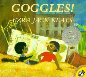 Goggles! by Ezra Jack Keats