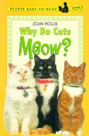 Why Do Cats Meow? by Joan Holub & Anna Divito