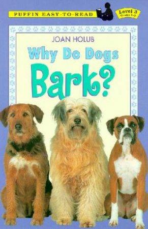 Why Do Dogs Bark? by Joan Holub & Anna Divito