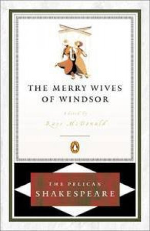 The Merry Wives of Windsor by William Shakespeare & Russ McDonald
