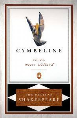 Cymbeline by William Shakespeare & Peter Holland