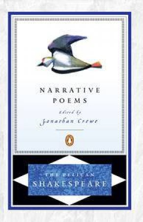 The Narrative Poems by William Shakespeare & Jonathan Crewe