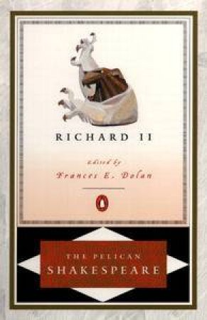 The Tragedy of Richard the Second by William Shakespeare & A. R. Braunmuller & Stephen Orgel