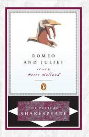 Romeo and Juliet by William Shakespeare & Peter Holland