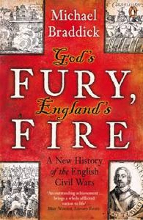 God's Fury, England's Fire by Michael Braddick