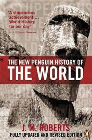 The New Penguin History of the World by J. M. Roberts