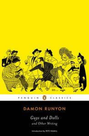 Guys and Dolls and Other Writings by Damon Runyon & Pete Hamill & Daniel R. Schwarz