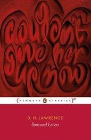Sons and Lovers by D. H. Lawrence & Helen Baron & Carl Baron