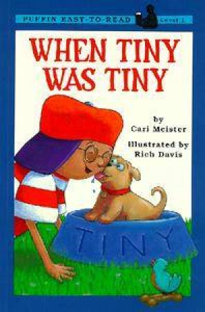 When Tiny Was Tiny by Cari Meister & Rich Davis