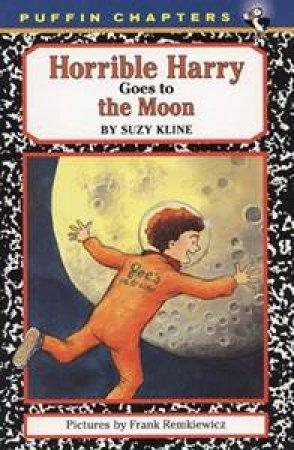 Horrible Harry Goes to the Moon by Suzy Kline & Frank Remkiewicz & Frank Remkiewicz