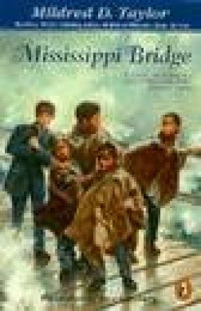 Mississippi Bridge by Mildred D. Taylor & Max Ginsburg