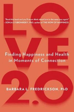 Love 2.0 by Barbara L. Fredrickson