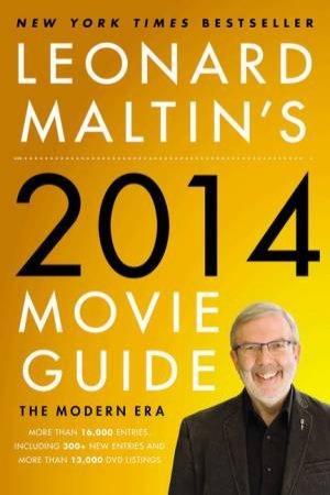 Leonard Maltin's Movie Guide 2014 by Leonard Maltin & Jerry Beck & Jessie Maltin