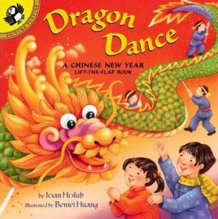 Dragon Dance a Chinese New Year by Joan Holub & Benrei Huang