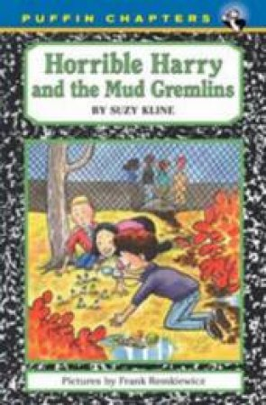 Horrible Harry and the Mud Gremlins by Suzy Kline & Frank Remkiewicz