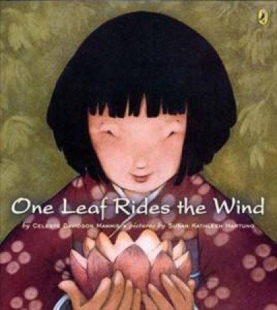 One Leaf Rides The Wind by Celeste Davidson Mannis & Susan Kathleen Hartung