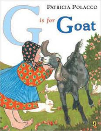 G Is for Goat by Patricia Polacco & Patricia Lee Gauch