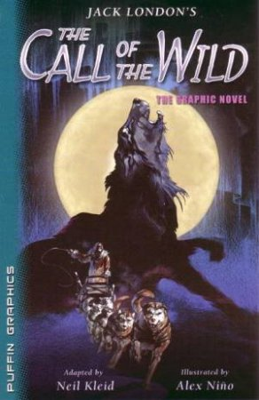 Jack London's Call of the Wild by Jack London & Neil Kleid & Alex Nino