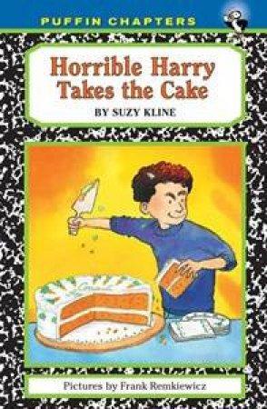 Horrible Harry Takes the Cake by Suzy Kline & Frank Remkiewicz