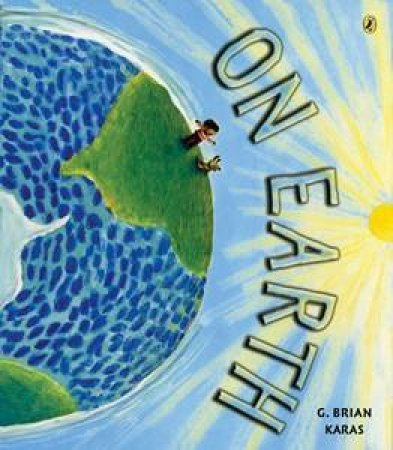 On Earth by G. Brian Karas