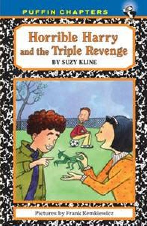 Horrible Harry and the Triple Revenge by Suzy Kline & Frank Remkiewicz