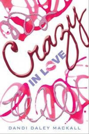 Crazy in Love by Dandi Daley Mackall