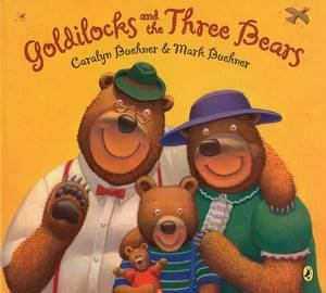 Goldilocks and the Three Bears by Caralyn Buehner & Mark Buehner