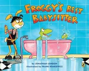 Froggy's Best Babysitter by Jonathan London & Frank Remkiewicz