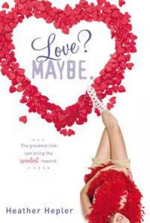 Love? Maybe by Heather Hepler