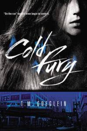 Cold Fury by T. M. Goeglein