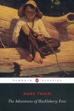 The Adventures of Huckleberry Finn by Mark Twain & Guy Cardwell & John D. Seelye