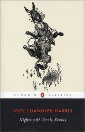 Nights With Uncle Remus by Joel Chandler Harris & R. Bruce Bickley & John T. Bickley