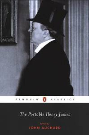 The Portable Henry James by Henry James & John Auchard