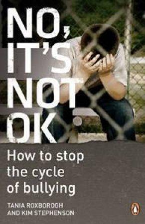 No, It's Not OK by Tania Roxborogh & Kim Stephenson
