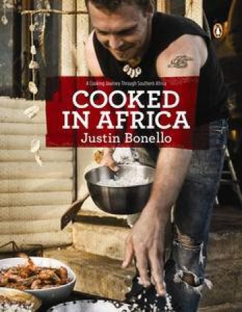 Cooked in Africa by Justin Bonello