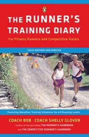 The Runner's Training Diary by Bob Glover & Shelly Glover