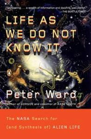Life As We Do Not Know It by Peter Douglas Ward