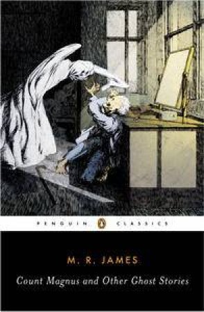 Count Magnus And Other Ghost Stories by M. R. James & S. T. Joshi