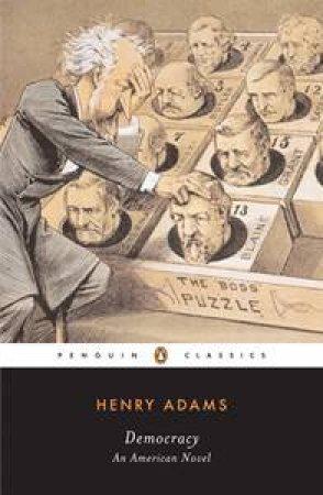 Democracy by Henry Adams & Earl N. Harbert